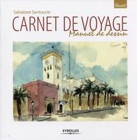 Salvatore Santuccio - Carnet de voyage. manuel de dessin