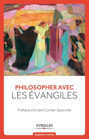 É.Oudin- Philosopher avec les évangiles