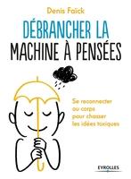 D.Faïck - Débrancher la machine à pensées