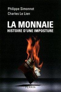 La Monnaie Histoire D Une Imposture Philippe Simonnot Charles Le Librairie Eyrolles