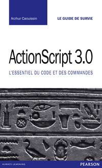 Le guide de survie - ActionScript 3.0