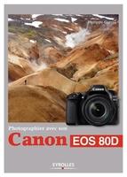 P.Garcia - Photographier avec son Canon EOS 80D