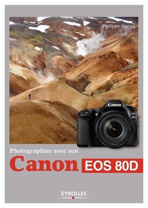 P.Garcia- Photographier avec son Canon EOS 80D
