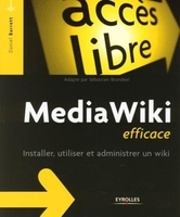 Daniel Barrett - Mediawiki efficace. utiliser, installer et administre un wiki