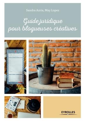 S.Azria, M.Lopez- Guide juridique pour blogueuses créatives