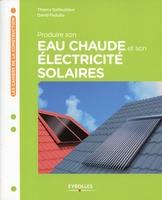 D.Fedullo, T.Gallauziaux - Produire son eau chaude et son electricite solaires. les capteurs solaires pour