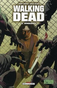 Walking Dead - Volume 6 - Vengeance