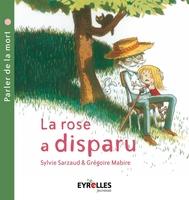 Sylvie Sarzaud, Grégoire Mabire - La rose a disparu