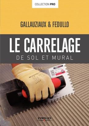 T.Gallauziaux, D.Fedullo- Le carrelage de sol et mural