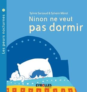 Sylvie Sarzaud, Sylvain Mérot- Ninon ne veut pas dormir