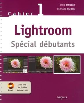 Cyril Bruneau, Bernard Richebé- Lightroom - Spécial débutants