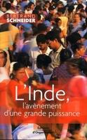 Bertrand Schneider - L'Inde, l'avènement d'une grande puissance