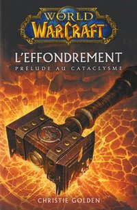 World of Warcraft - L'effondrement
