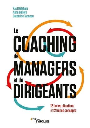 P.Delahaie, A.Gallotti, C.Tanneau- Le coaching de managers et de dirigeants