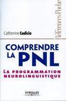 C. Cudicio - Comprendre la PNL