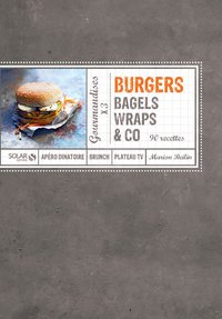 Burgers, bagels, wraps and co