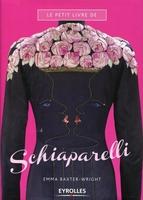 Emma Baxter Wright - Le petit livre de Schiaparelli