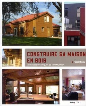 Pascal Farcy- Construire sa maison en bois
