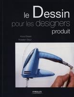 Koos Eissen, Roselien Steur - Le dessin pour les designers produit
