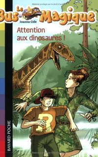 Le Bus Magique Tome 1 : Attention aux dinosaures !