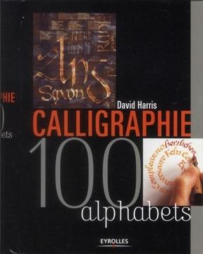 David Harris- Calligraphie. 100 alphabets