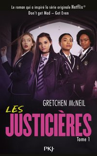 Les justicières - don't get mad - Tome 1 get even