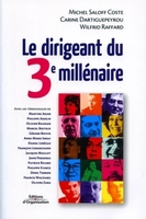 Michel Saloff-Coste, Carme Dartiguepeyrou, Wilfrid Raffard - Le dirigeant du 3e millénaire