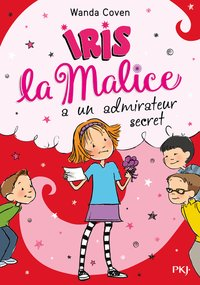 Iris la malice a un admirateur secret