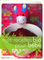 Emilie Hébert - Mes recettes bio pour bébé