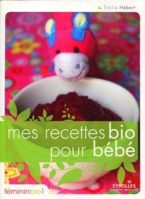 Emilie Hébert- Mes recettes bio pour bébé