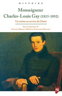Mgr Charles-Louis Gay (1815-1892)