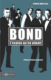 Bond, l'espion qu'on aimait
