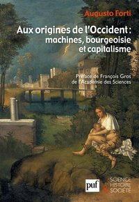 Aux origines de l'occident : machines, bourgeoisie et capitalisme