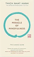 The miracle of mindfulness /anglais