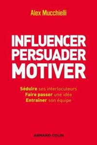 Influencer - Persuader - Motiver