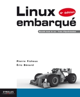 Pierre Ficheux, Éric Bénard - Linux embarqué