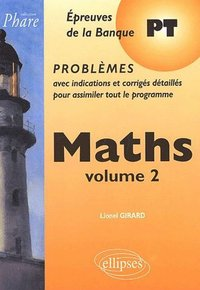 Maths volume 2 - Epreuves de la banque PT