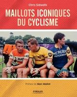 Chris Sidwells - Maillots iconiques du cyclisme