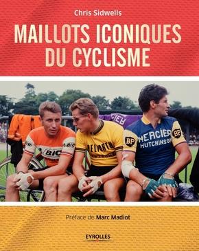 Chris Sidwells- Maillots iconiques du cyclisme