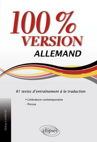Allemand 100% version 81 textes d'entrainement a la traduction (litterature & presse)