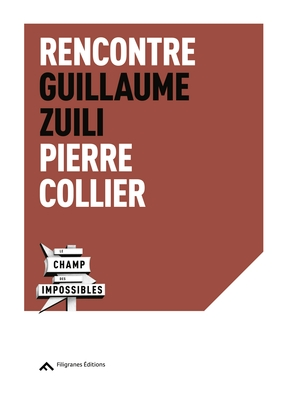 Rencontre Guillaume Zuili - Pierre Collier