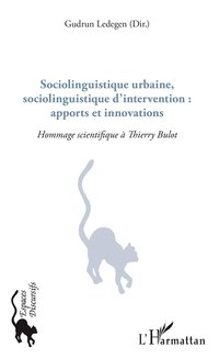 Sociolinguistique urbaine, sociolinguistique d'intervention : apports et innovations