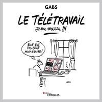 Gabs - Le télétravail, je me marre !!!