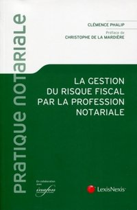 La gestion du risque fiscal par la profession notoriale