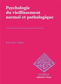 Psychologie du vieillissement normal et pathologique