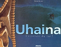 Uhaina - l'essence du surf