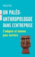 - Un paléoanthropologue dans l'entreprise