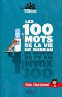 Stéphanie Honoré, Anna Daffos, Julie Daffos - Les 100 mots de la vie de bureau