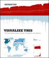 Visualize This: The FlowingData Guide to Design