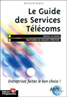 Bernard Dupre - Le guide des services télécoms